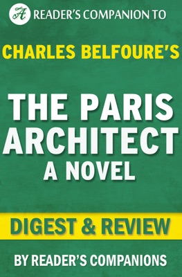 The Paris Architect: A Novel By Charles Belfoure  Digest & Review