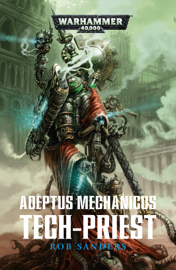 Adeptus Mechanicus: Tech-priest