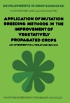 Application Of Mutation Breeding Methods In The Improvement Of Vegetatively Propagated Crops