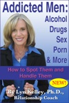Addicted Men Alcohol Drugs Sex Porn And More -- How To Spot Them And Handle Them