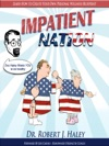 IMPATIENT NATION How Self-Pity Medical Reliance And Victimhood Are Crippling The Health Of A Nation