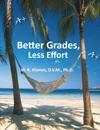 Better Grades Less Effort