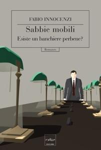 Sabbie mobili. Esiste un banchiere perbene? Book Cover