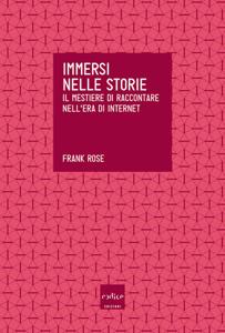 Immersi nelle storie. Il mestiere di raccontare nell'era di internet Libro Cover