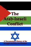 The Arab-Israeli Conflict A Documentary History Of The Struggle For Peace In Palestine