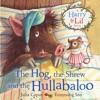 The Hog The Shrew And The Hullabaloo