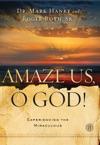 Amaze Us O God
