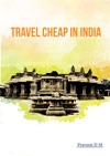 Travel Cheap In India Backpacking And Budget Travel Tips From An Insider