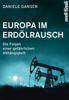 Daniele Ganser - Europa im Erdölrausch Grafik
