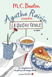 Agatha Raisin enquête 1 - La quiche fatale