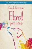 Guia de Prescrição Floral Para Cães Book Cover
