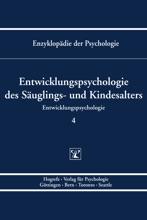 Enzyklopädie Der Psychologie / Themenbereich C: Theorie Und Forschung / Entwicklungspsychologie / Entwicklungspsychologie Des Säuglings- Und Kindesalters