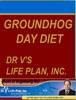 Groundhog Day Diet