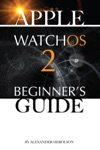 Apple Watch Os 2 Beginners Guide