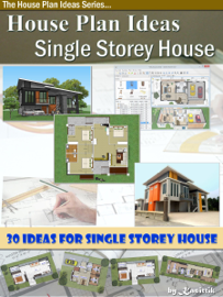 House Plan Ideas: The Single Storey House