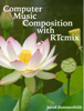 Jerod Sommerfeldt - Computer Music Composition with RTcmix  artwork