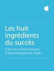 Les huit ingrédients du succès