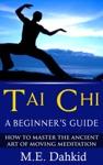 Tai Chi A Beginners Guide
