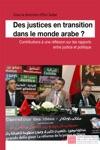Des Justices En Transition Dans Le Monde Arabe