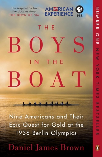 The Boys in the Boat - Daniel James Brown