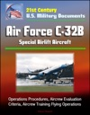 21st Century US Military Documents Air Force C-32B Special Airlift Aircraft - Operations Procedures Aircrew Evaluation Criteria Aircrew Training Flying Operations