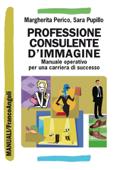 Professione consulente d'immagine. Manuale operativo per una carriera di successo Book Cover