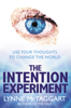 The Intention Experiment - Lynne McTaggart