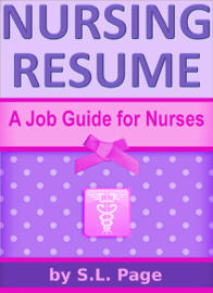 Nursing Resume: A Job Guide for Nurses