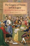 The Congress Of Vienna  War And Great Power Diplomacy After Napoleon