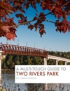 A Multitouch Guide To Two Rivers Park