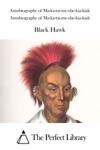 Autobiography Of Ma-ka-tai-me-she-kia-kiak