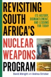 Revisiting South Africas Nuclear Weapons Program