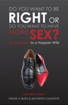 Do You Want To Be Right Or Do You Want To Have More Sex