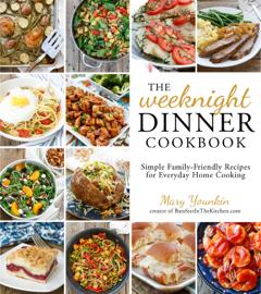 The Weeknight Dinner Cookbook book