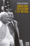 Liberalismo Catolicismo Y Ley Natural