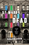 St Marks Is Dead The Many Lives Of Americas Hippest Street