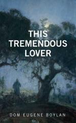 This Tremendous Lover