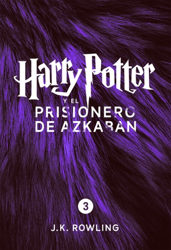 J.K. Rowling, Adolfo Muñoz García & Nieves Martín Azofra - Harry Potter y el prisionero de Azkaban (Enhanced Edition)
