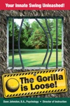 The Gorilla Is Loose Your Innate Swing Unleashed