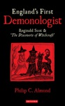 Englands First Demonologist  Reginald Scot And The Discoverie Of Witchcraft