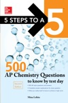 McGraw-Hill Education 500 AP Chemistry Questions To Know By Test Day 2nd Edition