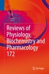 Reviews Of Physiology Biochemistry And Pharmacology Vol 172