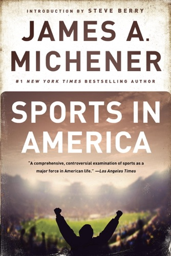 James A. Michener & Steve Berry - Sports in America