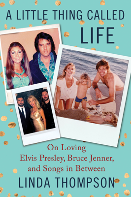 A Little Thing Called Life - Linda Thompson book
