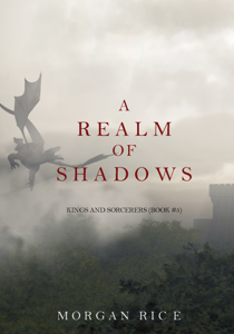 A Realm of Shadows (Kings and Sorcerers--Book 5) Summary