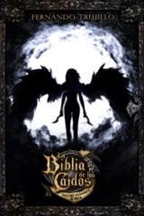 La Biblia de los Caídos. Tomo 1 del testamento de Nilia