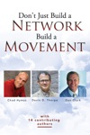 Dont Just Build A Network Build A Movement