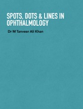 Spots, Dots & Lines In Ophthalmology