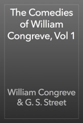 The Comedies of William Congreve, Vol 1