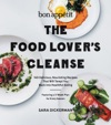 Bon Appetit The Food Lovers Cleanse